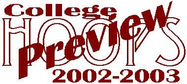 2002 - 2003 College Hoops Preview